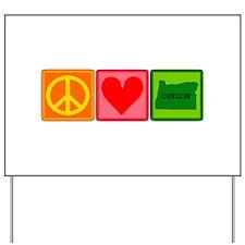 Peace Love Oregon Yard Sign