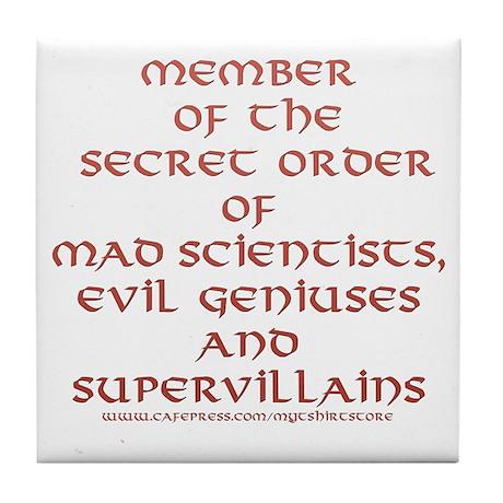 Member of the Secret Order Tile Coaster