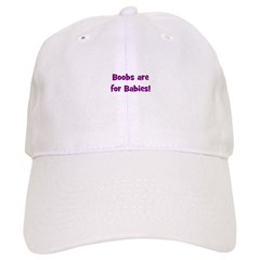Boobs Are For Babies! Baseball Cap