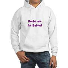 Boobs Are For Babies! Hoodie