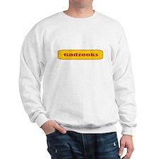 Gadzooks! Sweatshirt