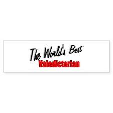 """The World's Best Valedictori Bumper Bumper Sticker"