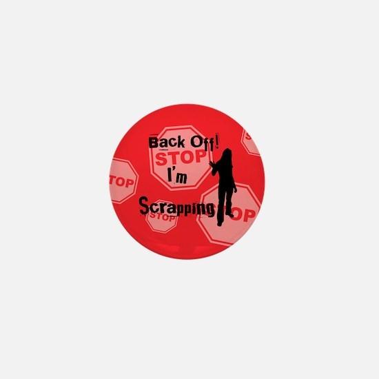 Back Off I'm Scrappin - Red Mini Button