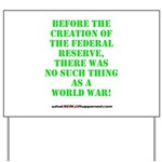 The Federal Reserve and World War Yard Sign