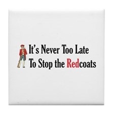 Never Too Late Tile Coaster