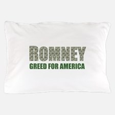 Romney Greed for America Pillow Case