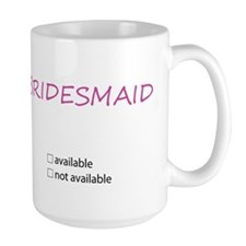 Bridesmaid with checkboxes available vs not Mug