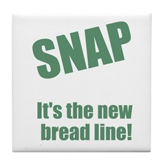SNAP the new bread line Tile Coaster