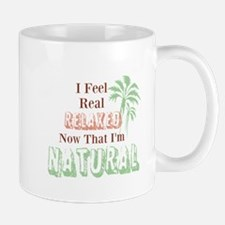 Feeling Relaxed When Natural Mug