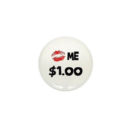 Kiss Me $1! Mini Button (10 pack)