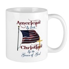 American by Birth Christian By Grace of God Mug