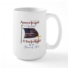 American by Birth Christian By Grace of God Mug