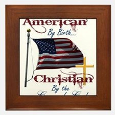 American by Birth Christian By Grace of God Framed