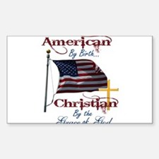 American by Birth Christian By Grace of God Sticke
