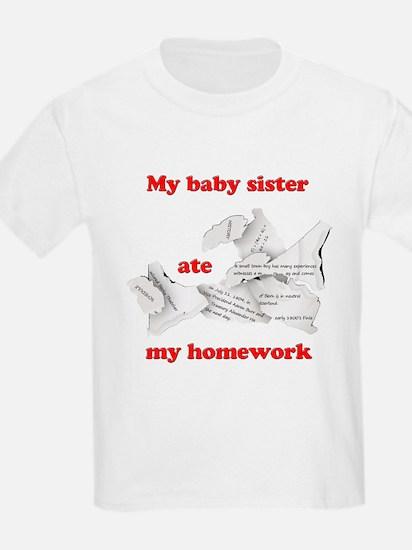 My baby sister ate my homework T-Shirt