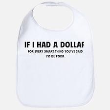 If I Had A Dollar Bib