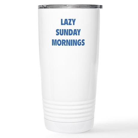 Lazy Sunday Mornings Stainless Steel Travel Mug