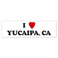 I Love YUCAIPA Bumper Bumper Sticker
