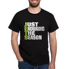 JustEnduringTheSeasonJETS T-Shirt