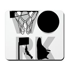 WORK - Basketball Mousepad