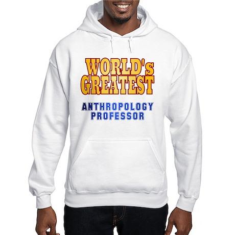 World's Greatest Anthropology Professor Hooded Swe