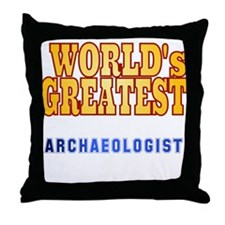 World's Greatest Archaeologist Throw Pillow