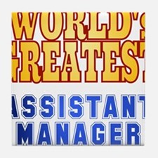 World's Greatest Assistant Manager Tile Coaster