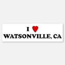 I Love WATSONVILLE Bumper Bumper Bumper Sticker