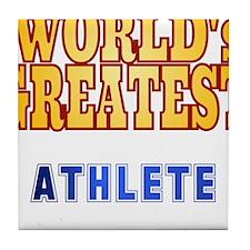 World's Greatest Athlete Tile Coaster