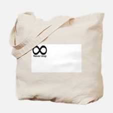 infinity Never stop Tote Bag