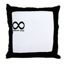 infinity Never stop Throw Pillow