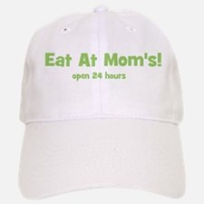 Eat At Mom's! Baseball Baseball Cap