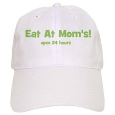 Eat At Mom's! Baseball Cap