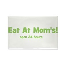 Eat At Mom's! Rectangle Magnet
