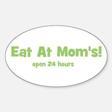 Eat At Mom's! Oval Decal
