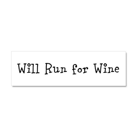 Will Run for Wine TM Car Magnet 10 x 3