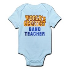 World's Greatest Band Teacher Infant Bodysuit