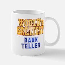 World's Greatest Bank Teller Mug