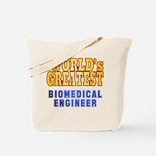 World's Greatest Biomedical Engineer Tote Bag