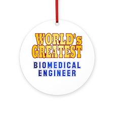 World's Greatest Biomedical Engineer Ornament (Rou