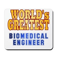 World's Greatest Biomedical Engineer Mousepad