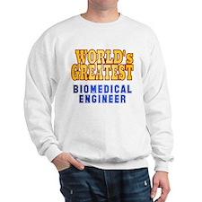 World's Greatest Biomedical Engineer Sweatshirt
