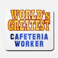 World's Greatest Cafeteria Worker Mousepad