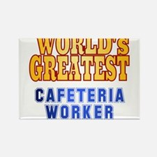 World's Greatest Cafeteria Worker Rectangle Magnet