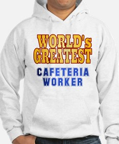 World's Greatest Cafeteria Worker Hoodie