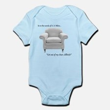 Get out of my chair, dillhole! Infant Bodysuit