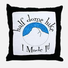 Half Dome Hike I Made It! Throw Pillow