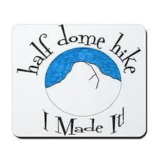 Half Dome Hike I Made It! Mousepad