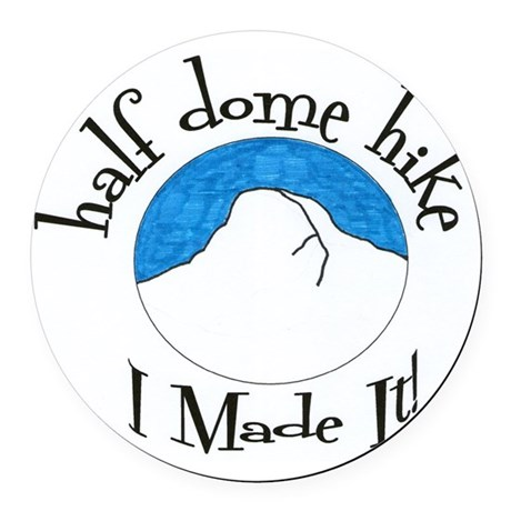 Half Dome Hike I Made It! Round Car Magnet