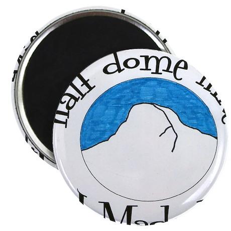 Half Dome Hike I Made It! Magnet